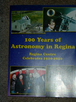 "Cover of ""100 Years of Astronomy in Regina"""